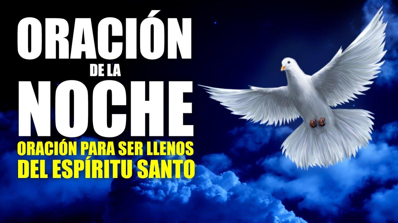 ORACIÓN DE LA NOCHE 🌜 ORACION PARA SER LLENOS CON EL ESPÍRITU SANTO 🕊