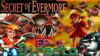 Ep.1 Directo Secret Of Evermore a 2 Jugadores