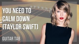 EASY Guitar Tab: How to play You Need To Calm Down by Taylor Swift