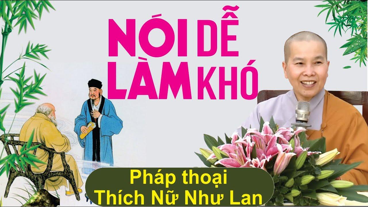 Phat Phap 🔴 NÓI DỄ – LÀM KHÓ ✍🏻 Pháp Thoại Ni Sư Thích Nữ Như Lan – Chùa Hưng Thiền