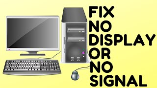 How to FIX Computer No Display OR No Signal on Monitor