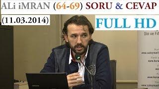 ALi iMRAN (64-69) SORU & CEVAP (11.03.2014)