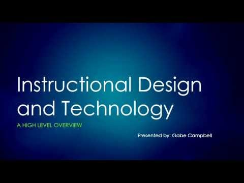 Instructional Design and Technology - A High level overview