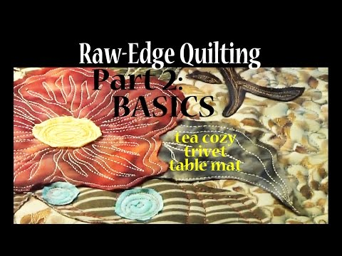 Raw Edge Applique | # 2 Intuitive Sewing Basics | Art Quilti