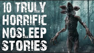 10 TRULY Dark & Chilling Horror Stories from NoSleep To Creep You Out! | (Scary Stories)