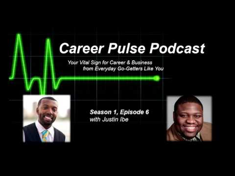 Career Pulse Podcast - Ep. 6 - Justin Ibe