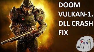 DOOM VULKAN 1 DLL CRASH FIX