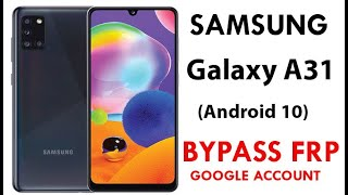 Galaxy A31 (SM-A31G/DSL) FRP/Google Lock Bypass (Android 10) WITHOUT PC