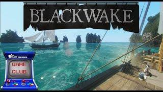 Blackwake The Pirate Game - Game Club Podcast #02