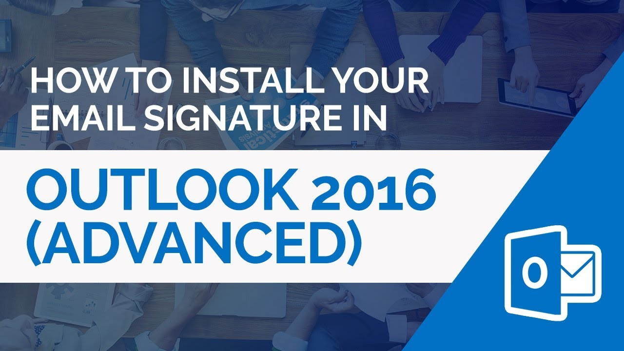 How to install a HTML email signature in Outlook 2016 (Advanced Method)