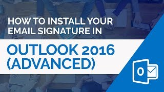 How to install a HṪML email signature in Outlook 2016 (Advanced Method)