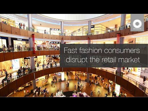 Fast fashion consumers disrupt the retail market
