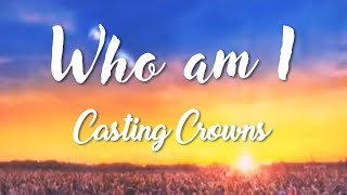 Who am I (Hillsong) - Casting Crown