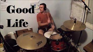 "DRUM COVER: ""Good Life"" - G-Eazy & Kehlani"
