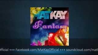 Mat Kay - Fantasy [Radio Edit]