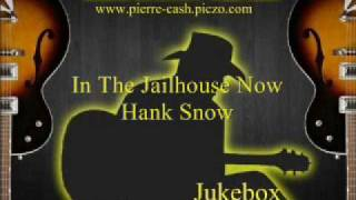 Watch Hank Snow In The Jailhouse Now video