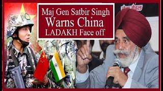 Maj Gen Satbir Singh का चीन को चेतावनी और हम सरकार का साथ है॥ OROP एक अलग मुद्दा है वो हमारा अधिकार