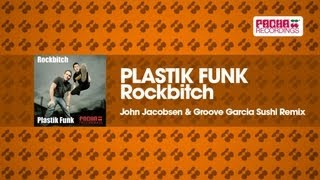 Plastik Funk - Rock Bitch (John Jacobsen & Groove Garcia Sushi Remix)