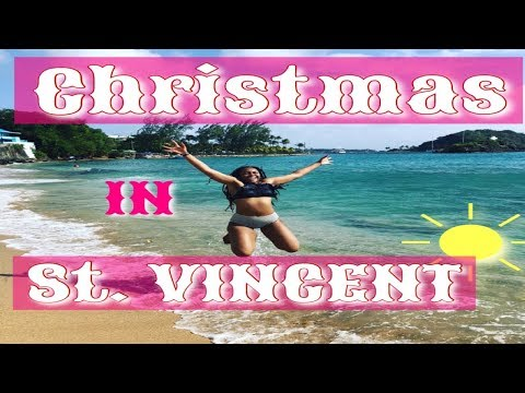 CHRISTMAS IN ST.VINCENT & THE GRENADINES|TRAVEL VLOG