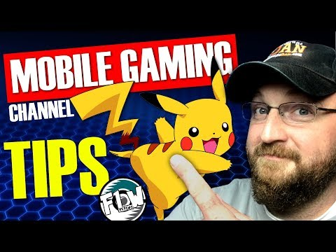 Mobile Gaming Channel Tips 2018