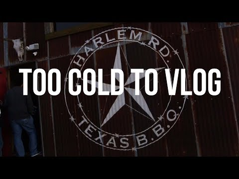 TOO COLD TO VLOG - HARLEM ROAD TEXAS BBQ