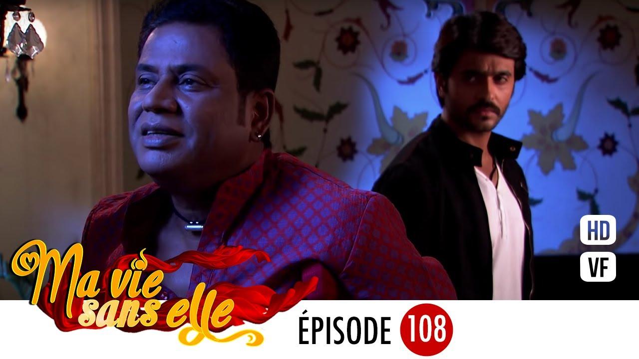 Ma vie sans elle - épisode 108 - Rangrasiya Version Française - Complet - HD 1080