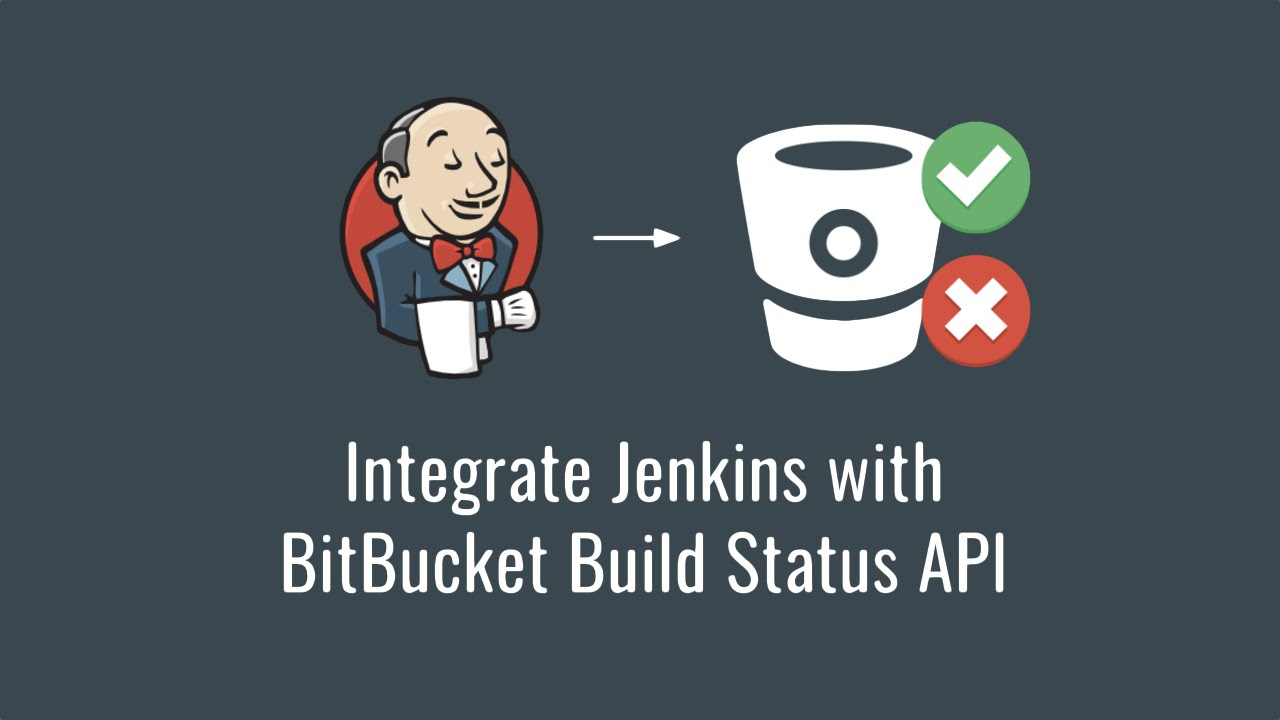 Integrate Jenkins with BitBucket Build Status API (Get started with Jenkins  part 6)