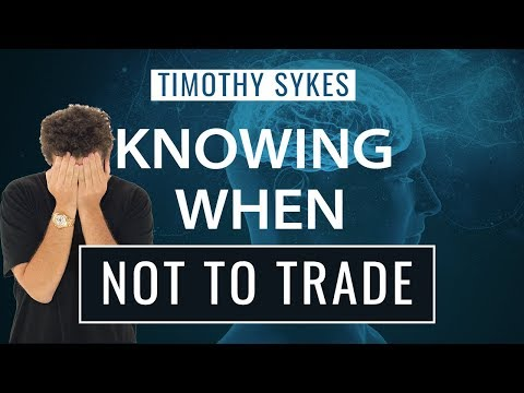 Knowing When Not To Trade