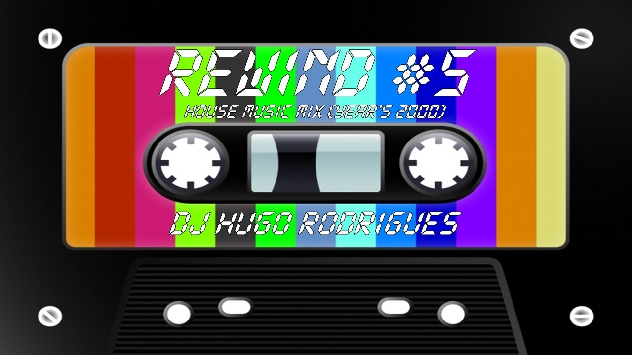 Rewind 5 house music year 39 s 2000 mixed by dj hugo for 2000 s house music