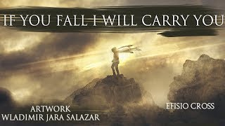 """If You Fall I Will Carry You"" 