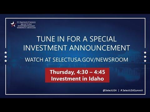Idaho Announcement: SelectUSA Investment Summit 2018