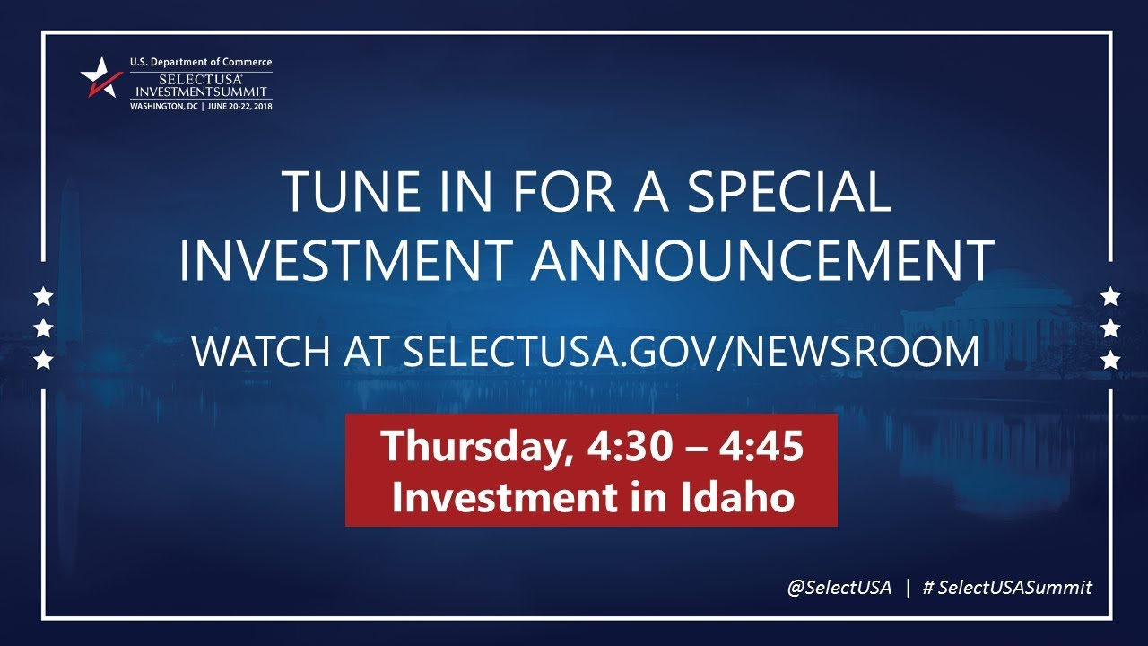 Idaho Announcement: SelectUSA Investment Summit 2018