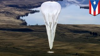 Project Loon: Giant, floating balloons deliver basic internet to Puerto Rico - TomoNews
