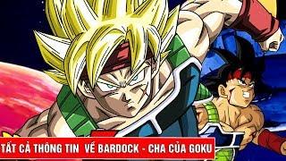 Tất cả thông tin về Bardock - Bố của Goku trong Dragon Ball