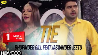 Tie Bhupinder Gill Feat Jaswinder Jeetu [ Official Video ] 2014 - Anand Music