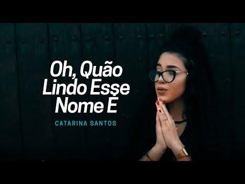 Catarina Santos - Oh, Quão Lindo Esse Nome É (Cover)