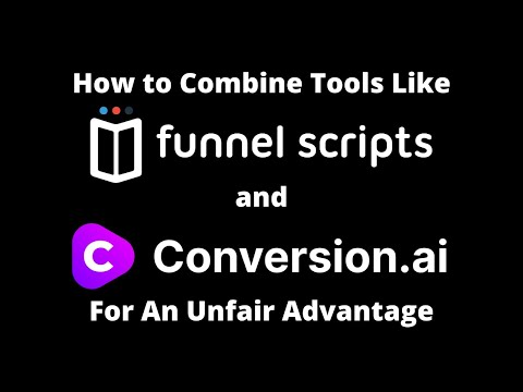 How to Combine Tools Like Funnel Scripts With Conversion.ai For An Unfair Advantage!