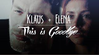 Klaus + Elena | This is Goodbye