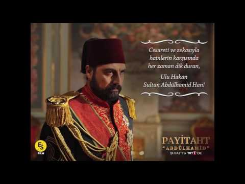 Payitaht Abdülhamit-Abdülhamit Han Marşı  !!