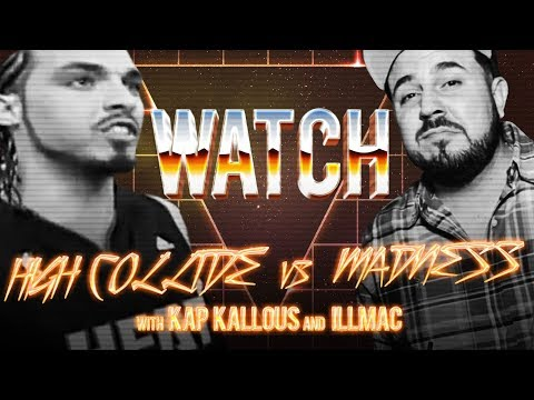 WATCH: HIGH COLLIDE vs MADNESS with KAP KALLOUS and ILLMAC