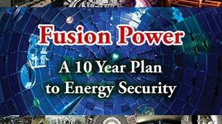Fusion Power: A 10-Year Plan to Energy Security