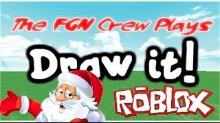 FGN Crew Plays: Roblox Draw It