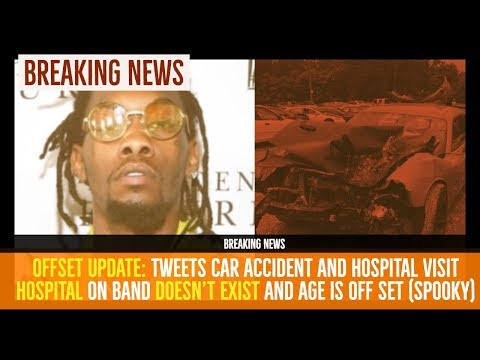 BREAKING NEWS: OFFSET UPDATE He Tweets Car Accident Hospital Visit, Hospital Doesn't Exist allegedly