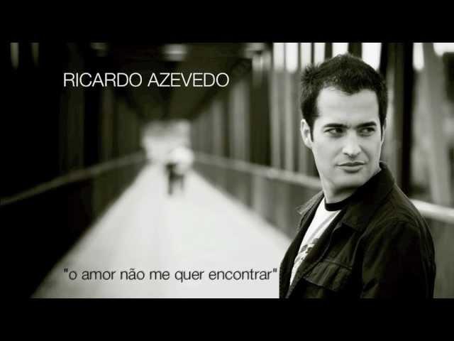 Ricardo Azevedo - O amor não me quer encontrar