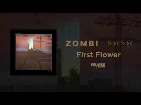 ZOMBI - First Flower (Official Audio)