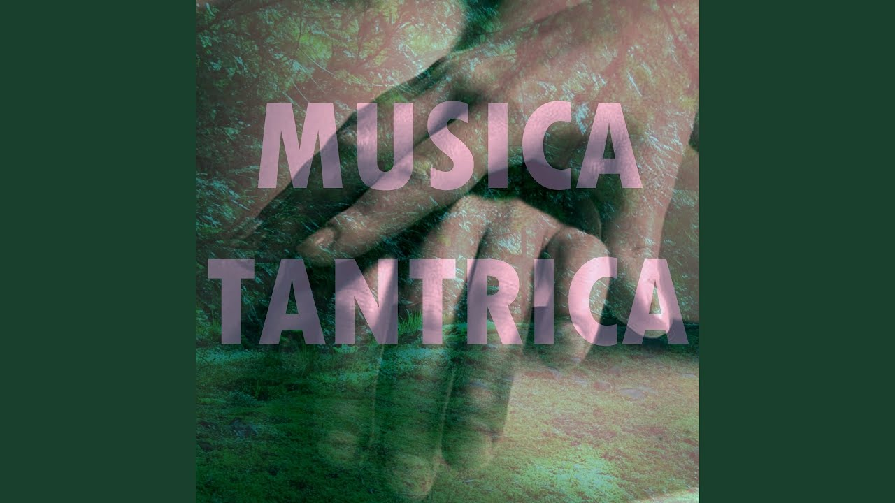 Musica Tantrica Youtube