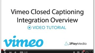 Vimeo Closed Captioning Integration Overview