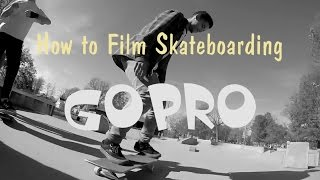 Repeat youtube video How to Film with a GoPro