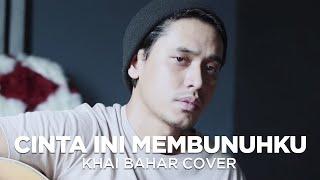 Download lagu CINTA INI MEMBUNUHKU | D'MASIV (COVER BY KHAI BAHAR)