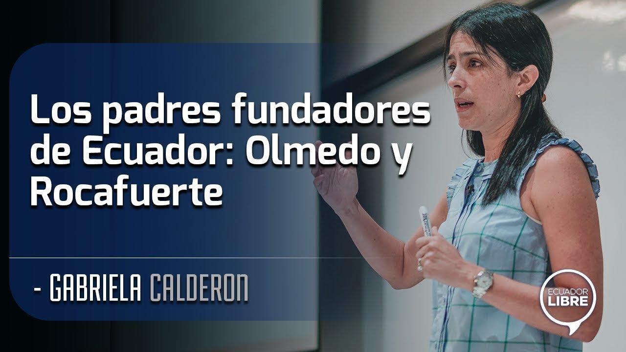 Gabriela Calderón | Los padres fundadores de Ecuador: Olmedo y Rocafuerte